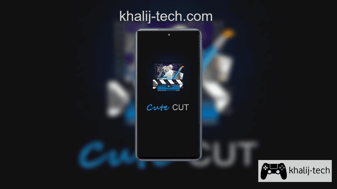 تحميل كيوت كت برو للاندرويد مجانا Cute Cut Pro برابط مباشر